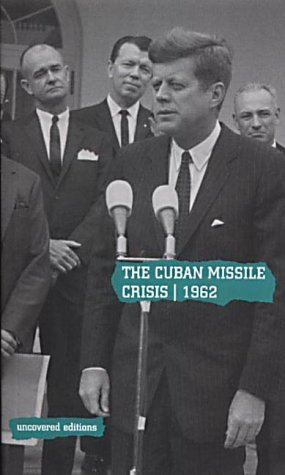 9780117027459: The Cuban Missile Crisis, 1962: Selected Foreign Policy Documents from the Administration of John F.Kennedy, January 1961-November 1962 (Uncovered Editions)