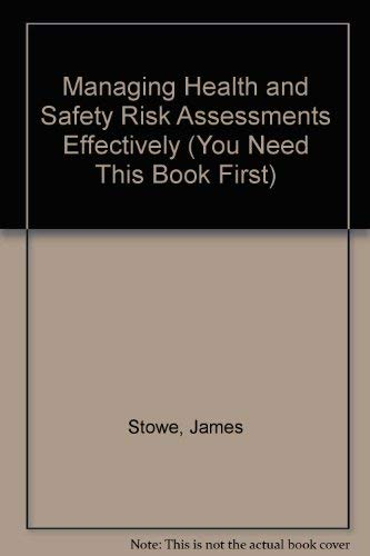 9780117028258: Managing Health and Safety Risk Assessments Effectively (You Need This Book First)