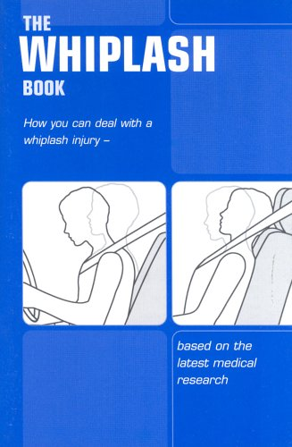 9780117028623: The Whiplash Book: How You Can Deal with a Whiplash Injury - Based on the Latest Medical Research