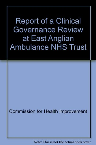9780117030459: Report of a Clinical Governance Review at East Anglian Ambulance NHS Trust