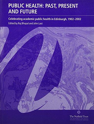 9780117032644: Public Health: Past, Present And Future Celebrating Academic Public Health in Edinburgh, 1902-2002