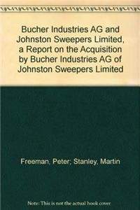 9780117035973: Bucher Industries Ag And Johnston Sweepers Limited: a Report on the Acquisition by Bucher Industries Ag of Johnston Sweepers Limited: Competition Commission Report