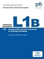 Building Regulations Approved Document L1b: Conservation of Fuel And Power-existing Dwellings: ...