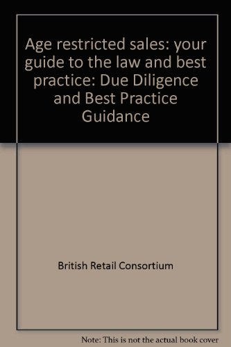 9780117036789: Age restricted sales: your guide to the law and best practice: Due Diligence and Best Practice Guidance