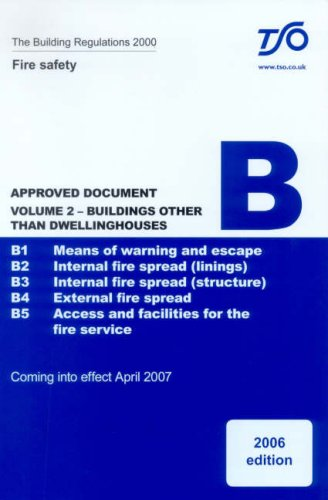 9780117037250: The Building Regulations 2000: approved document, B: Fire safety, Vol. 2: Buildings other than dwellinghouses: B1 Means of warning and escape; B2 ... the fire service: Approved Document B v. 2