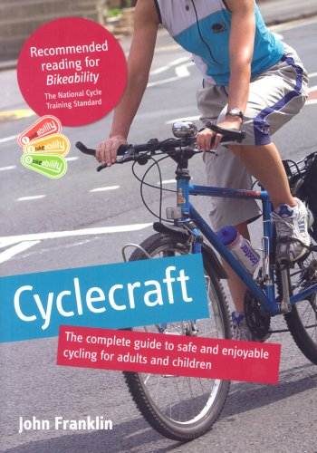 9780117037403: Cyclecraft: The Complete Guide to Safe and Enjoyable Cycling for Adults and Children