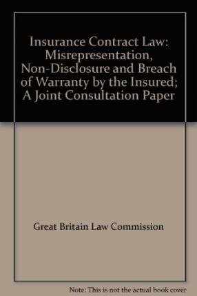 Insurance Contract Law: Joint Consultation Paper LCCP 182 / SLCDP 134: Misrepresentation, ...
