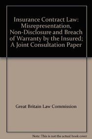 9780117037823: Insurance Contract Law: Misrepresentation, Non-Disclosure and Breach of Warranty by the Insured; A Joint Consultation Paper