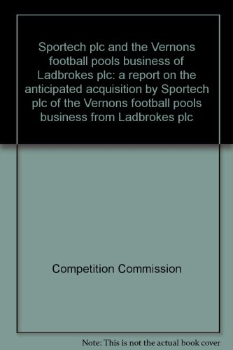 9780117038141: Sportech plc and the Vernons football pools business of Ladbrokes plc: a report on the anticipated acquisition by Sportech plc of the Vernons football pools business from Ladbrokes plc