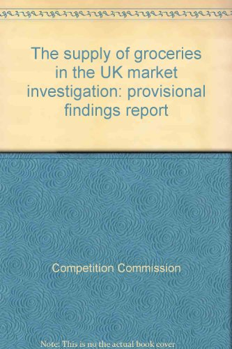 9780117038233: The supply of groceries in the UK market investigation: provisional findings report