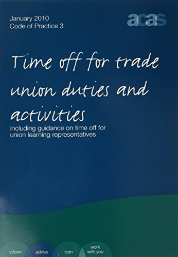 9780117064027: Time off for trade union duties and activities: including guidance on time off for union learning representatives (ACAS code of practice)