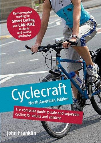 9780117064768: Cyclecraft - the Complete Guide to Safe and Enjoyable Cycling for Adults and Children (North American Edition)