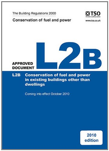 9780117068520: The Building Regulations 2000: approved document, L2B: Conservation of fuel and power in existing buildings other than dwellings