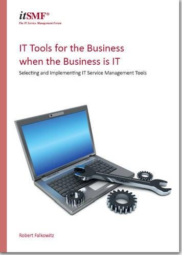 9780117069039: IT Tools for the Business when the Business is IT - Selecting and Implementing Service Management Tools