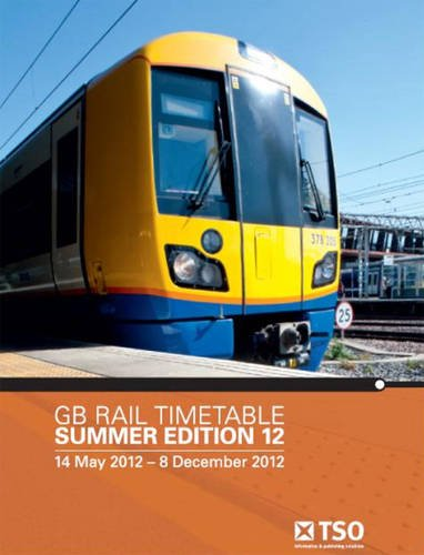 9780117080720: GB Rail Timetable Summer Edition 12: 14 May 2012 to 8 December 2012