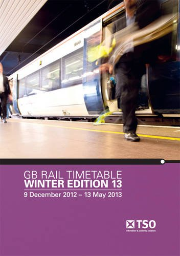 9780117081376: GB Rail Timetable Winter Edition 13: 9 December 2012 - 18 May 2013