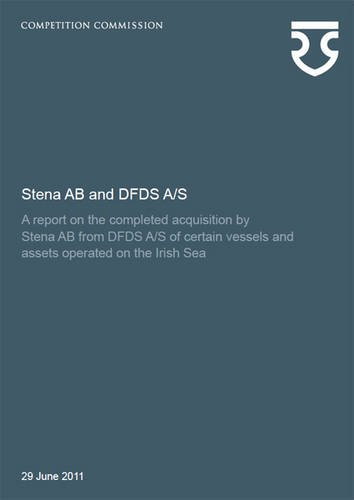 9780117081543: Stena AB and DFDS A/S: a report on the completed acquisition by Stena AB from DFDS A/S of certain vessels and assets operated on the Irish Sea