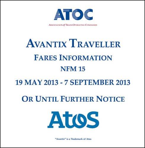 Avantix traveller fares information NFM 15: 19 May 2013  - 7 September 2013 or until further notice...