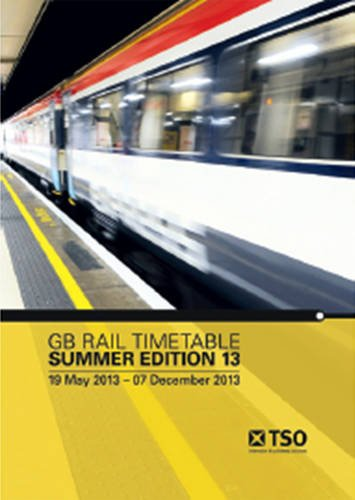9780117082052: GB Rail Timetable Summer Edition 13: 19 May 2013 - 07 December 2013
