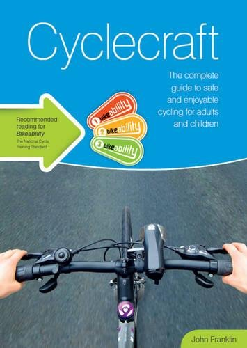 9780117082434: Cyclecraft: the complete guide to safe and enjoyable cycling for adults and children