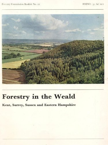 9780117100015: Forestry in the Weald;: Kent, Surrey, Sussex and Eastern Hampshire, (Forestry Commission. Booklet no. 22)