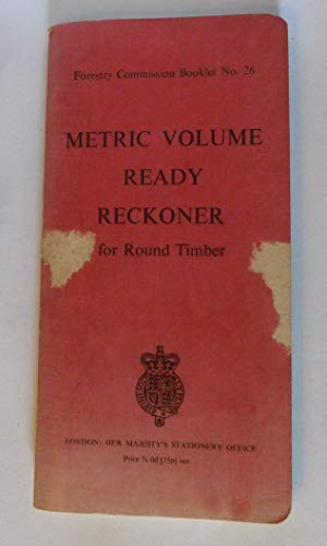 9780117100039: Metric Volume Ready Reckoner for Round Timber (Forestry Commission booklet no. 26)
