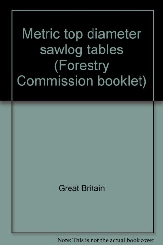 9780117100091: Metric top diameter sawlog tables (Forestry Commission booklet)