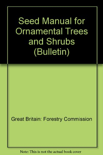 9780117101524: Seed Manual for Ornamental Trees and Shrubs