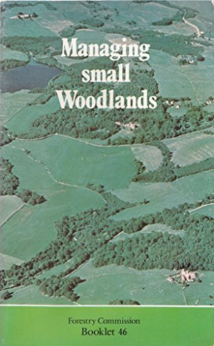 9780117101883: Managing Small Woodlands (Booklet)