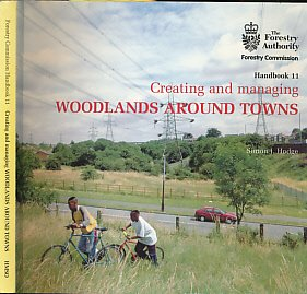 9780117103283: Creating and Managing Woodlands Around Towns (Forestry Commission Handbooks)
