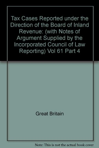 9780117287792: Tax Cases Reported under the Direction of the Board of Inland Revenue: (with Notes of Argument Supplied by the Incorporated Council of Law Reporting) Vol 61 Part 4
