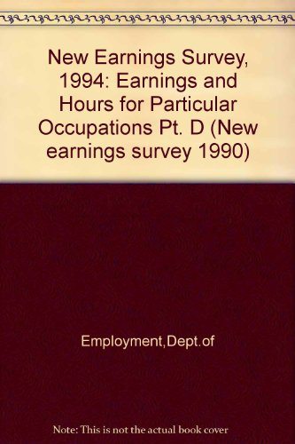 9780117296404: New Earnings Survey, 1994: Earnings and Hours for Particular Occupations Pt. D (New earnings survey 1990)