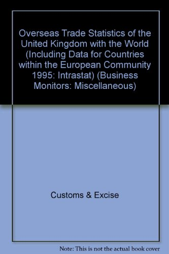 9780117299047: Overseas Trade Statistics of the United Kingdom with the World (Including Data for Countries within the European Community 1995: Intrastat) (Business Monitors: Miscellaneous)
