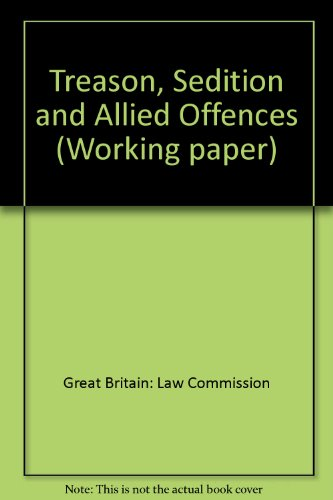 9780117301511: Treason, Sedition and Allied Offences (Working paper - Law Commission ; no. 72)