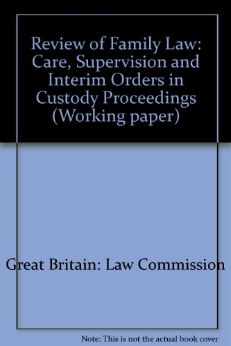 9780117301825: Care, Supervision and Interim Orders in Custody Proceedings (The Law Commission Working Paper #100)