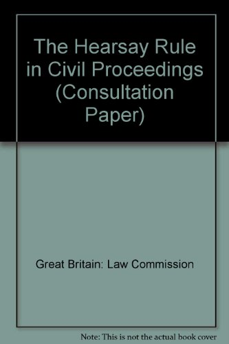 9780117301993: The Hearsay Rule in Civil Proceedings (Consultation Paper)