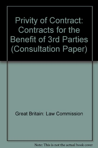 9780117302037: Privity of Contract: Contracts for the Benefit of 3rd Parties (Consultation Paper)