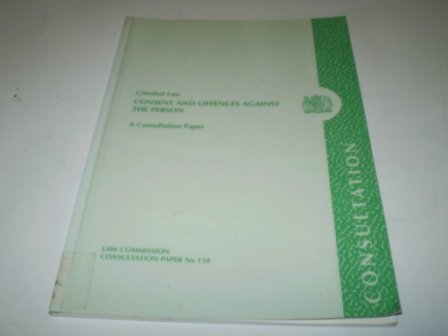 9780117302181: Criminal Law: Consent and Offences Against the Person (Consultation Paper)