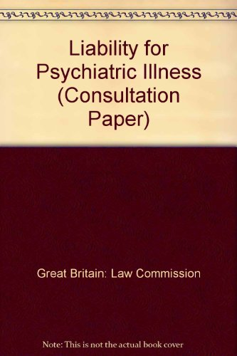 9780117302228: Liability for Psychiatric Illness (Consultation Paper)