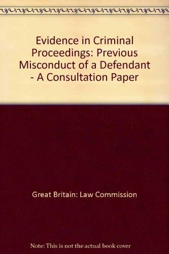 9780117302266: Evidence in Criminal Proceedings: Previous Misconduct of a Defendant - A Consultation Paper