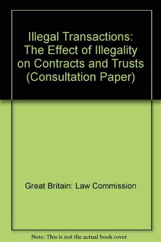 9780117302396: Illegal Transactions: The Effect of Illegality on Contracts and Trusts (Consultation Paper)