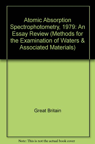 9780117514614: Atomic Absorption Spectrophotometry, 1979: An Essay Review (Methods for the Examination of Waters & Associated Materials)