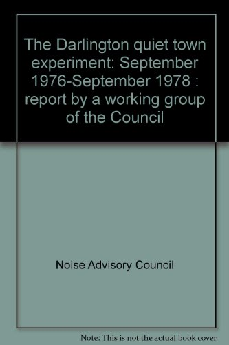 9780117515260: The Darlington quiet town experiment: September 1976-September 1978 : report by a working group of the Council