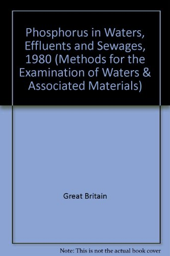 9780117515826: Phosphorus in Waters, Effluents and Sewages, 1980 (Methods for the Examination of Waters & Associated Materials)