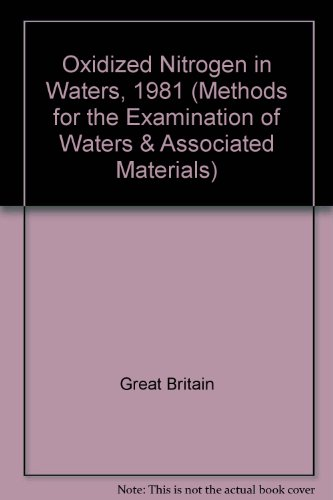 9780117515932: Oxidized Nitrogen in Waters, 1981 (Methods for the Examination of Waters & Associated Materials)