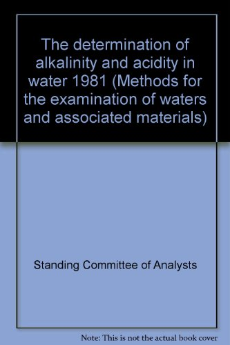 9780117516014: The determination of alkalinity and acidity in water 1981 (Methods for the examination of waters and associated materials)