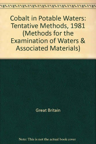 9780117516038: Cobalt in Potable Waters: Tentative Methods, 1981 (Methods for the Examination of Waters & Associated Materials)