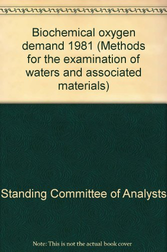 9780117516304: Biochemical oxygen demand 1981 (Methods for the examination of waters and associated materials)