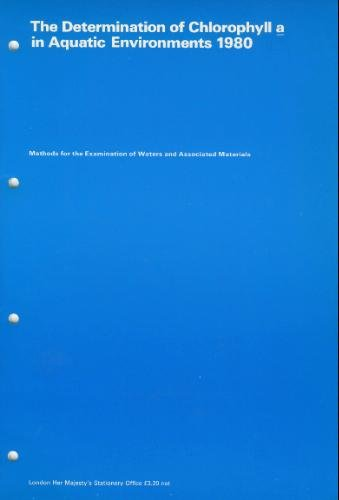 9780117516748: The Determination of Chlorophyll A in Aquatic Environments, 1980 (Methods for the Examination of Waters & Associated Materials)