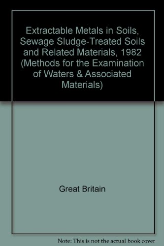 9780117516892: Extractable Metals in Soils, Sewage Sludge-Treated Soils and Related Materials, 1982 (Methods for the Examination of Waters & Associated Materials)
